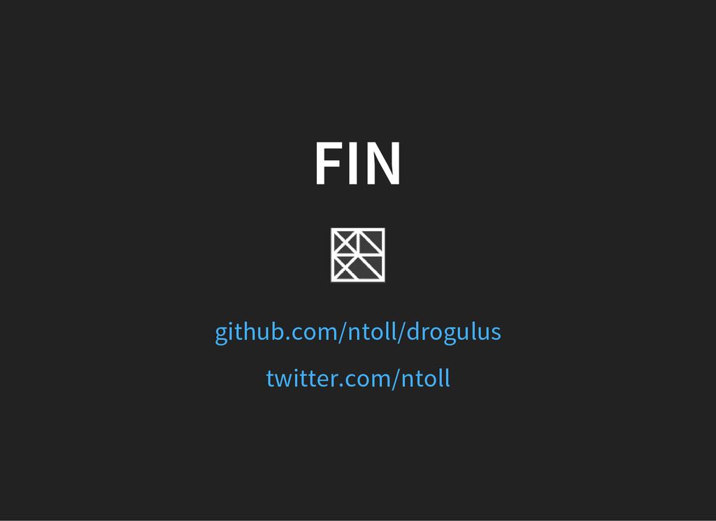 FIN github.com/ntoll/drogulus twitter.com/ntoll