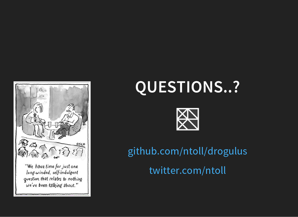 QUESTIONS..? github.com/ntoll/drogulus twitter....