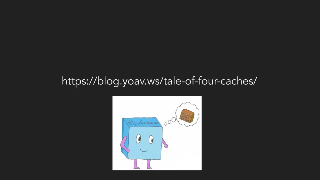 https://blog.yoav.ws/tale-of-four-caches/