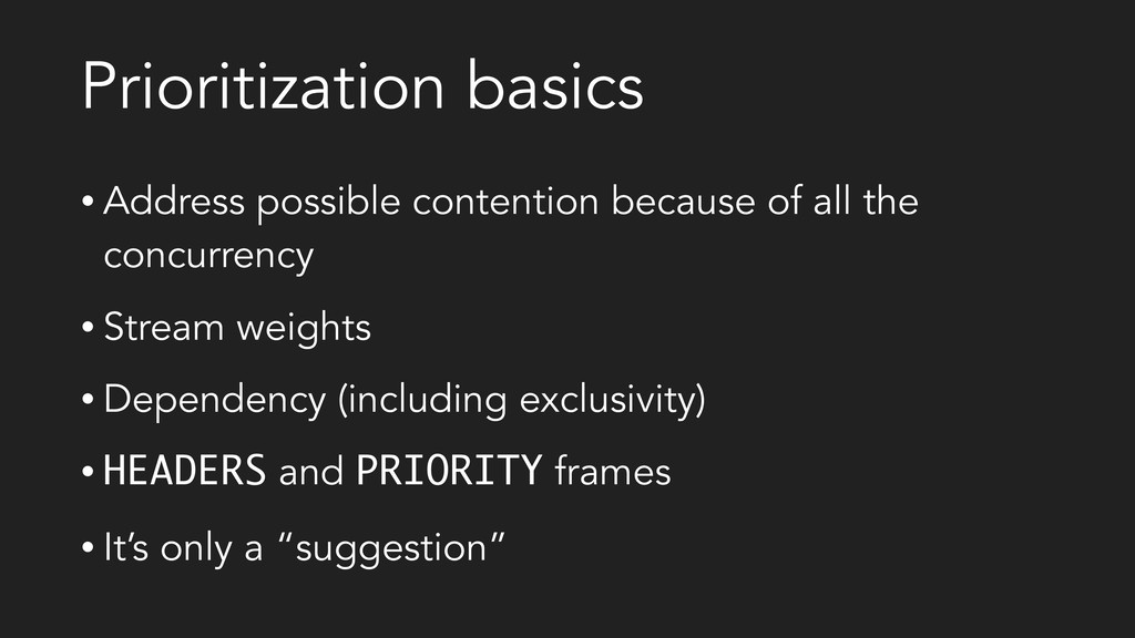 Prioritization basics • Address possible conten...