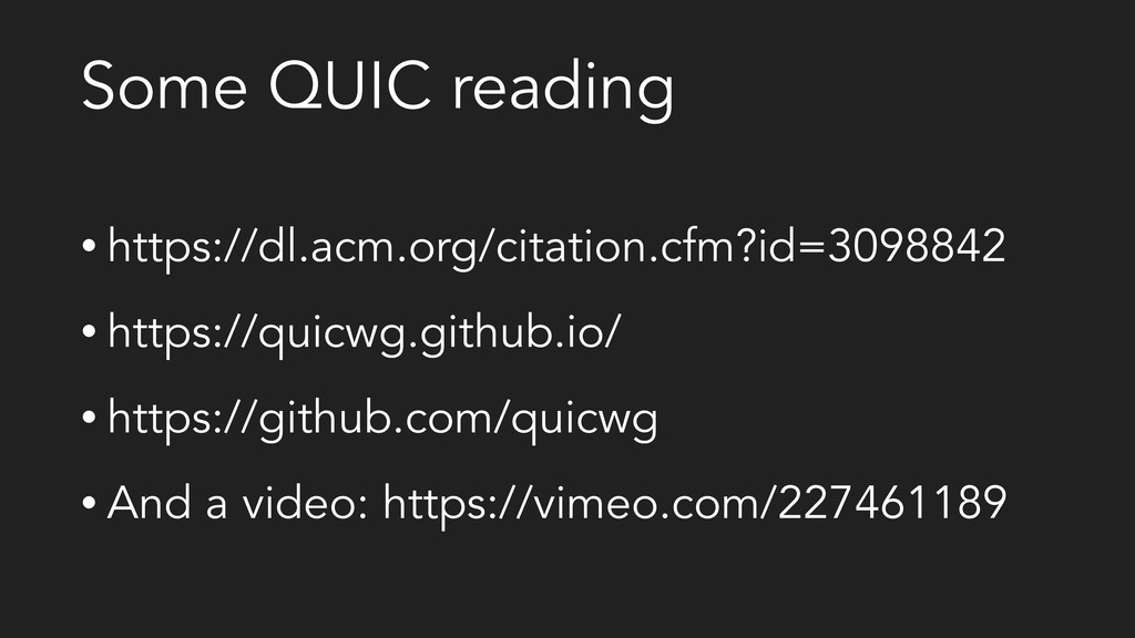 Some QUIC reading • https://dl.acm.org/citation...