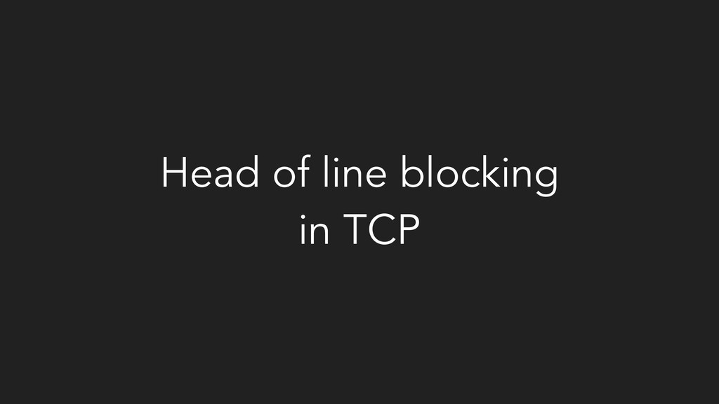 Head of line blocking in TCP