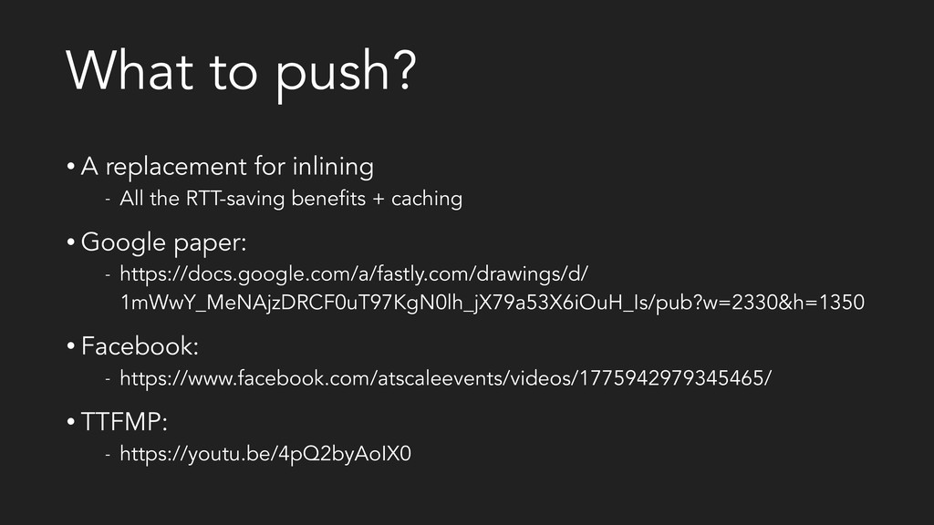 What to push? • A replacement for inlining - Al...
