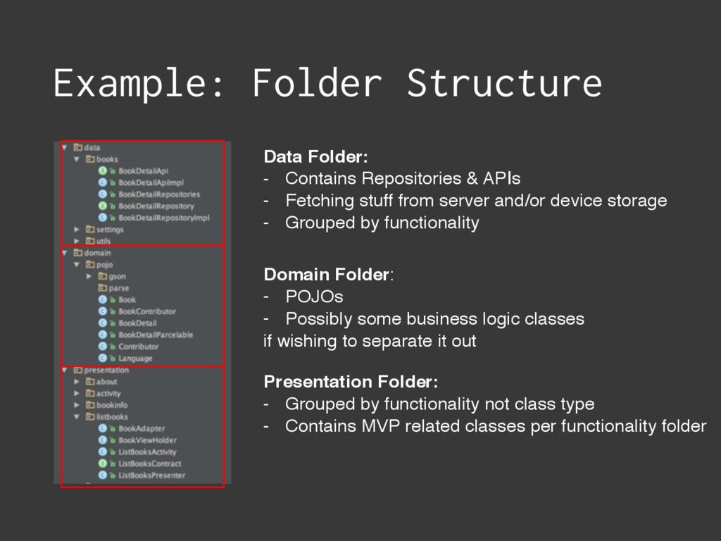Example: Folder Structure Data Folder: - Contai...