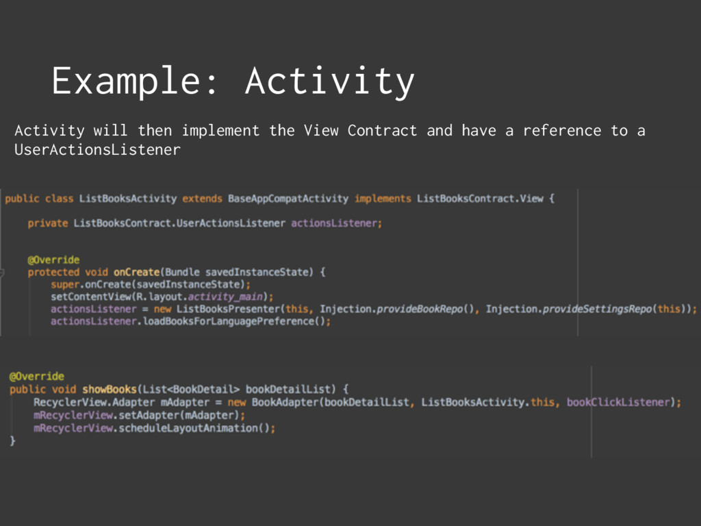 Example: Activity Activity will then implement ...