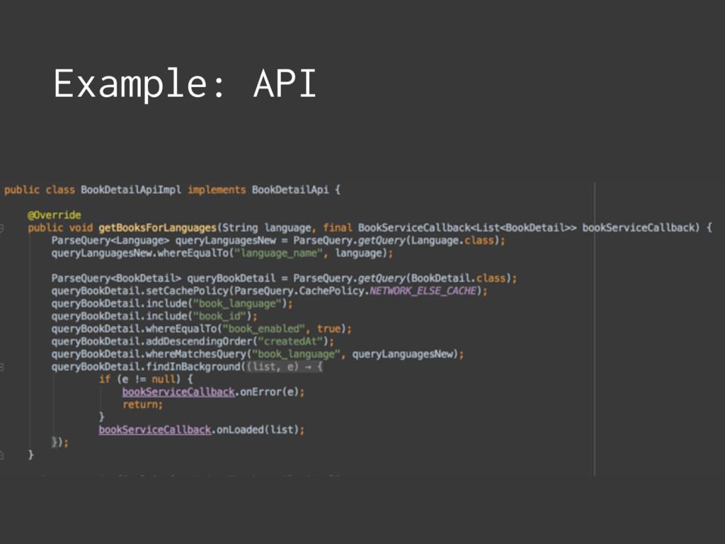 Example: API