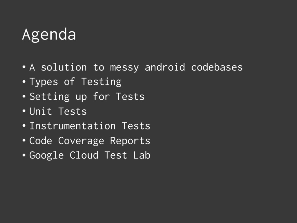 Agenda • A solution to messy android codebases ...