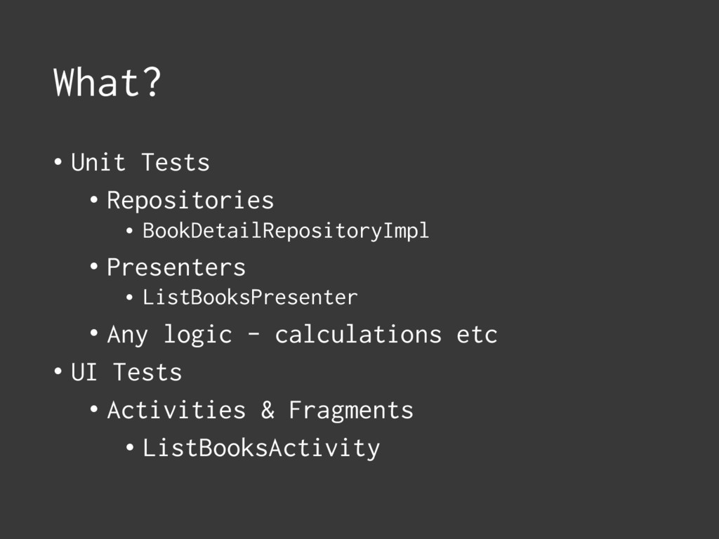 What? • Unit Tests • Repositories • BookDetailR...
