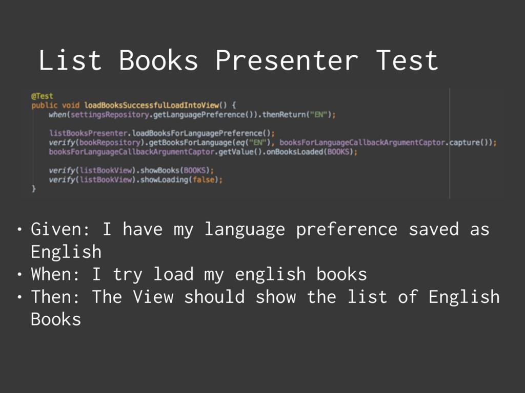 List Books Presenter Test • Given: I have my la...