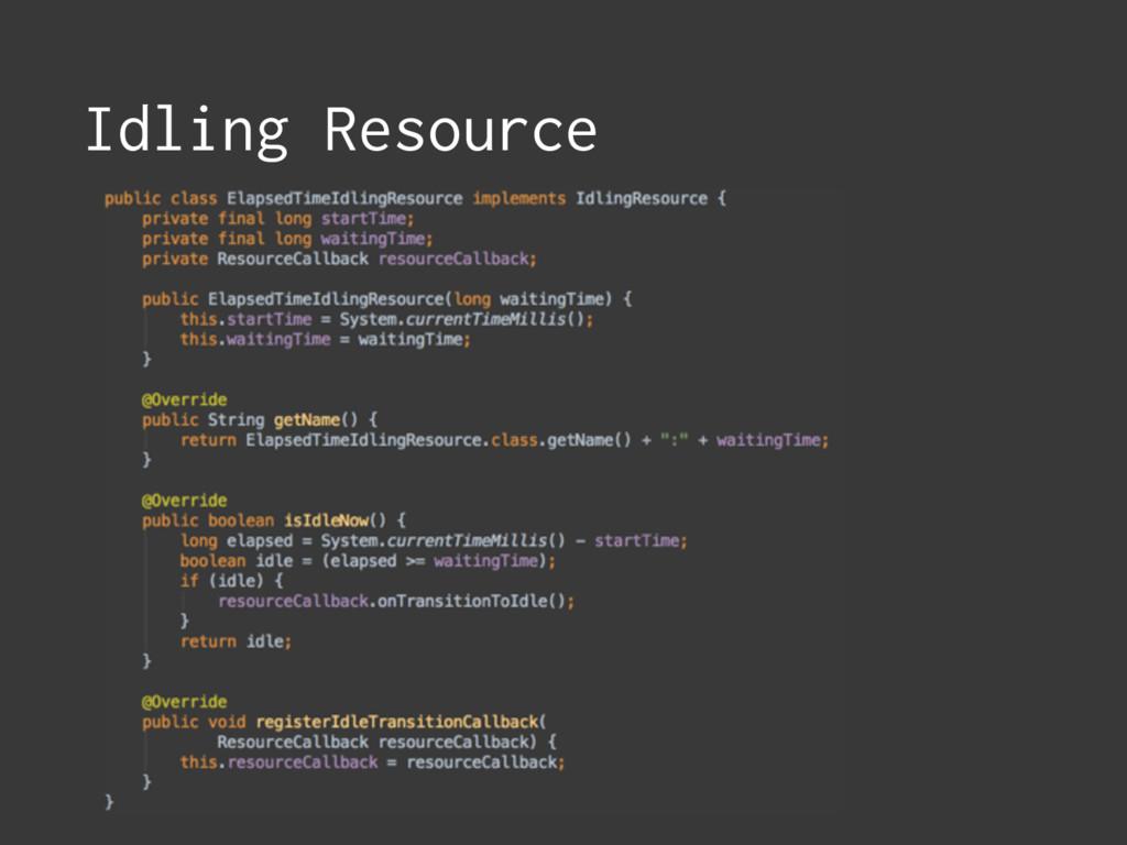 Idling Resource