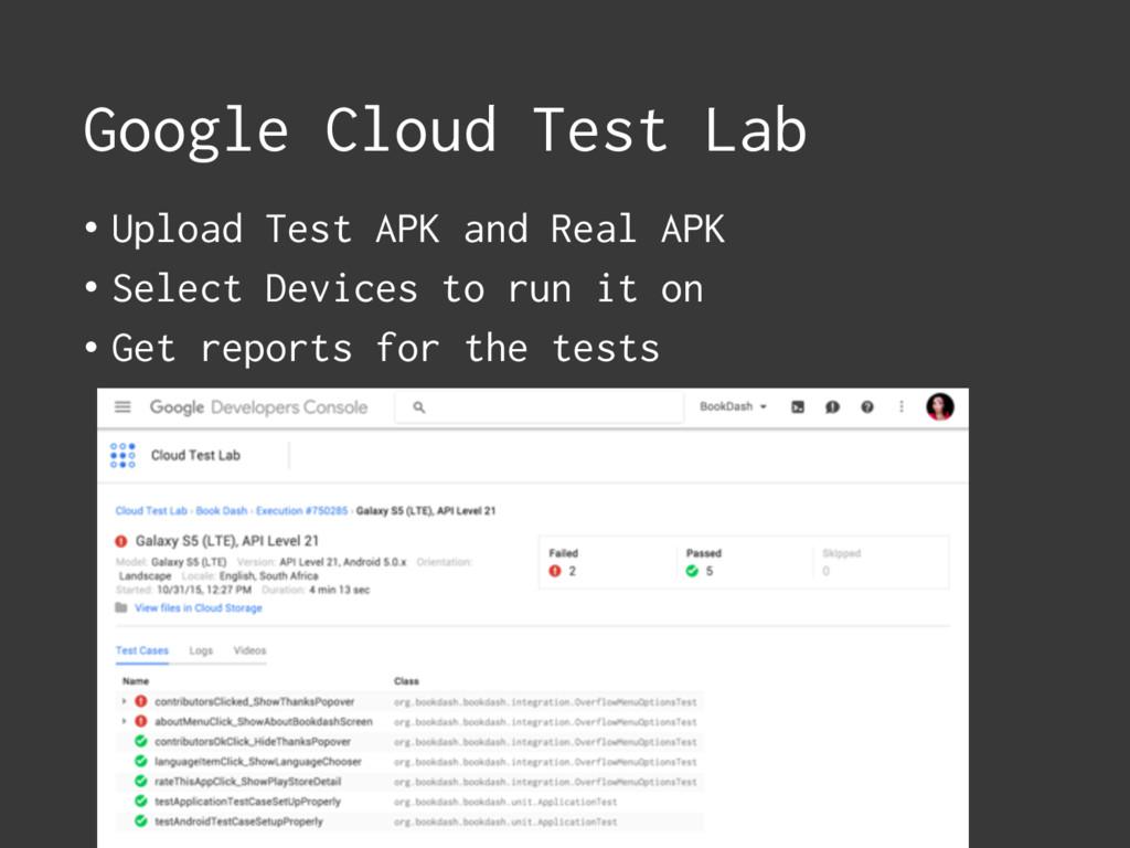 Google Cloud Test Lab • Upload Test APK and Rea...