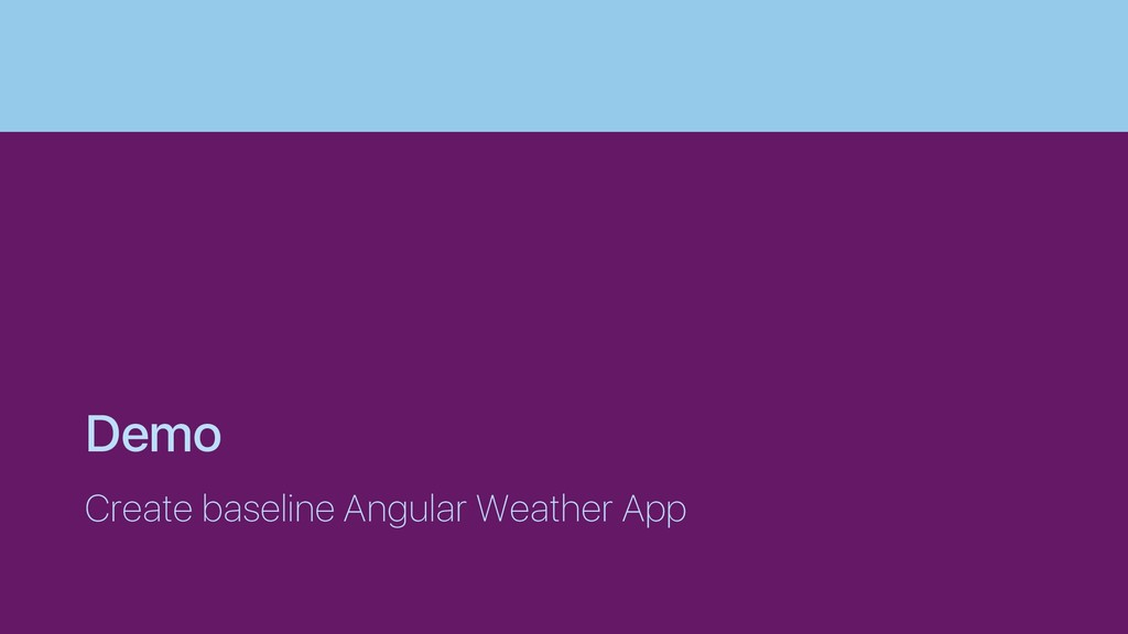 Demo Create baseline Angular Weather App