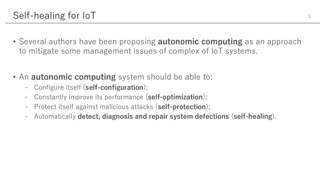 Self-healing for IoT • Several authors have bee...