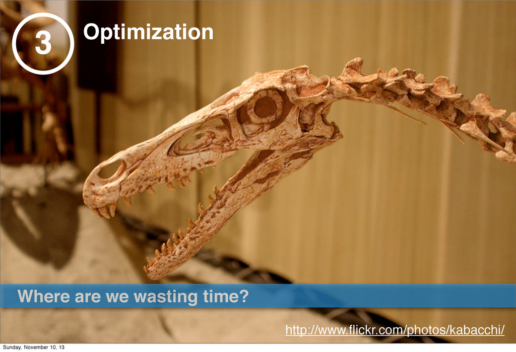 3 Optimization Where are we wasting time? http:...