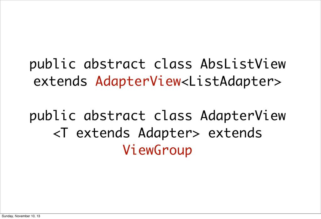 public abstract class AbsListView extends Adapt...