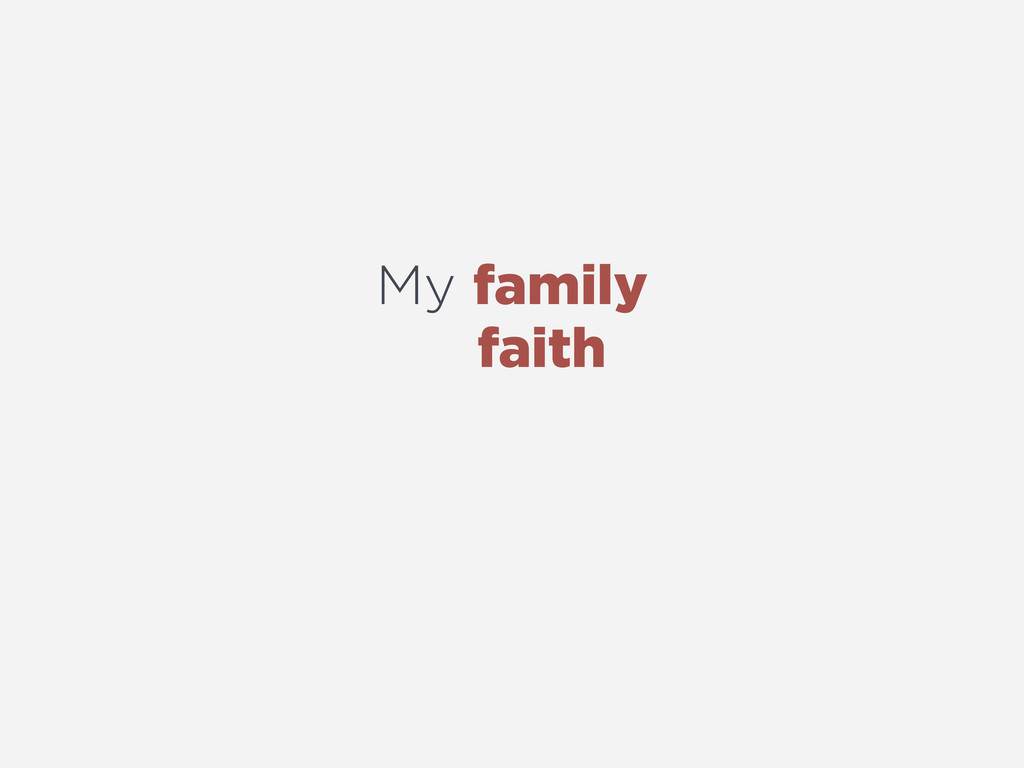 My family faith