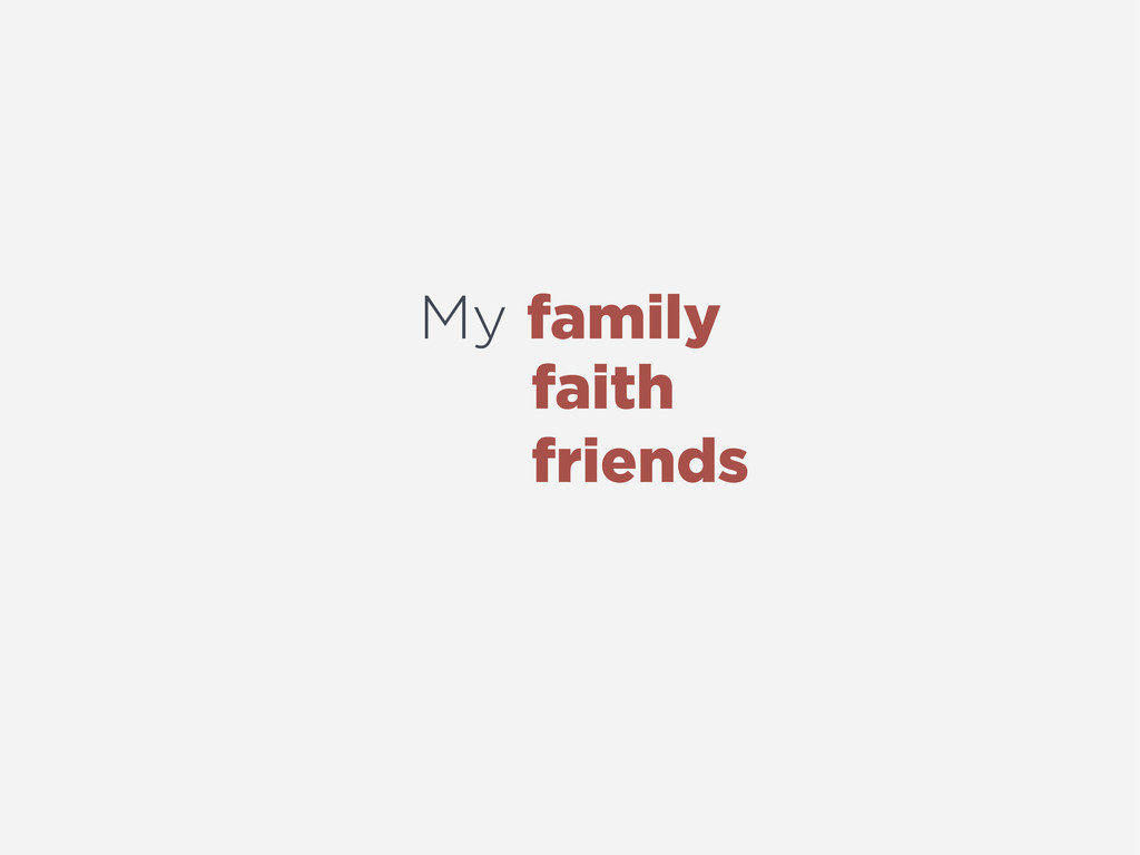 My family faith friends