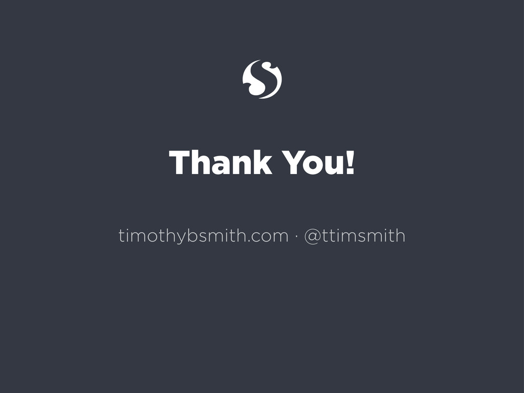 Thank You! timothybsmith.com · @ttimsmith