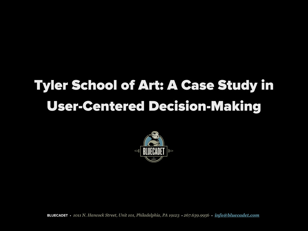 Tyler School of Art: A Case Study in User-Cente...