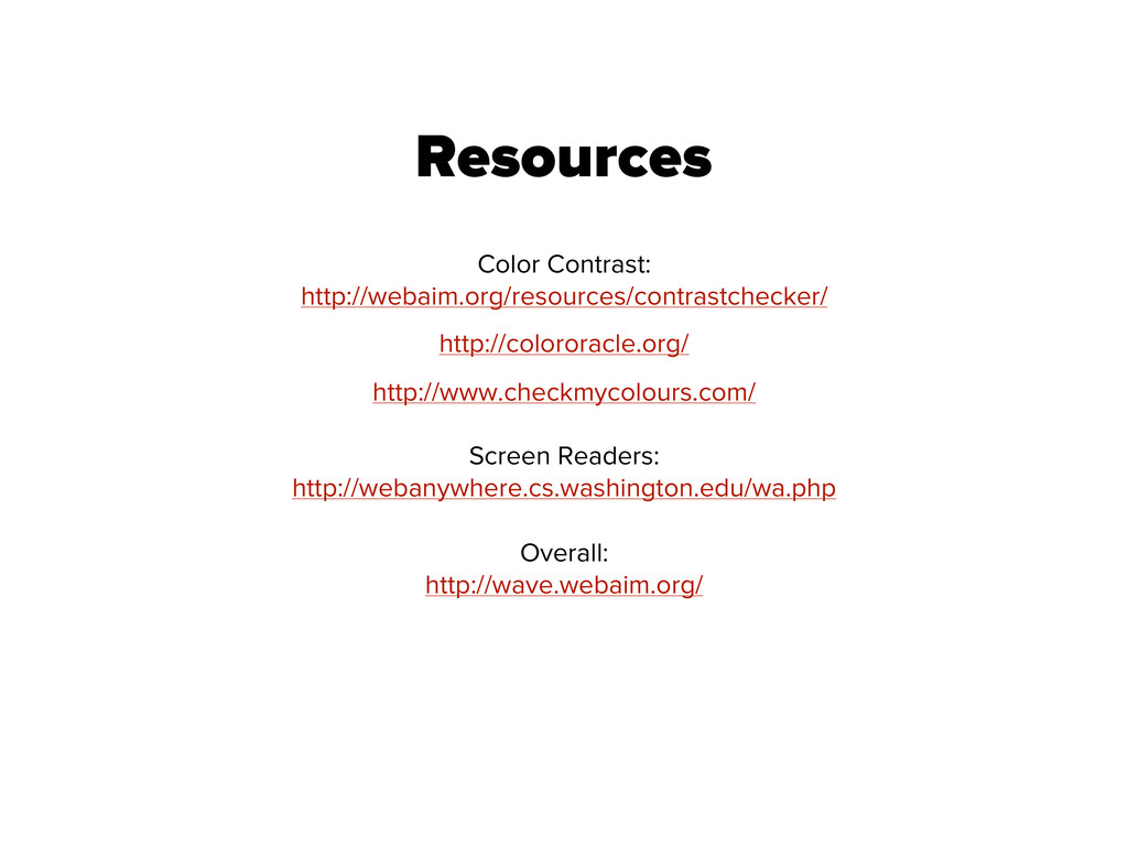 Resources Color Contrast: http://webaim.org/res...