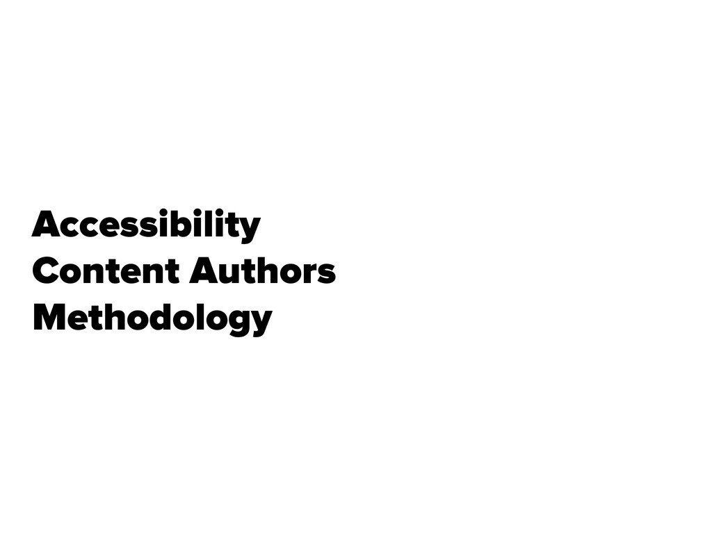 Accessibility Content Authors Methodology 5 App...