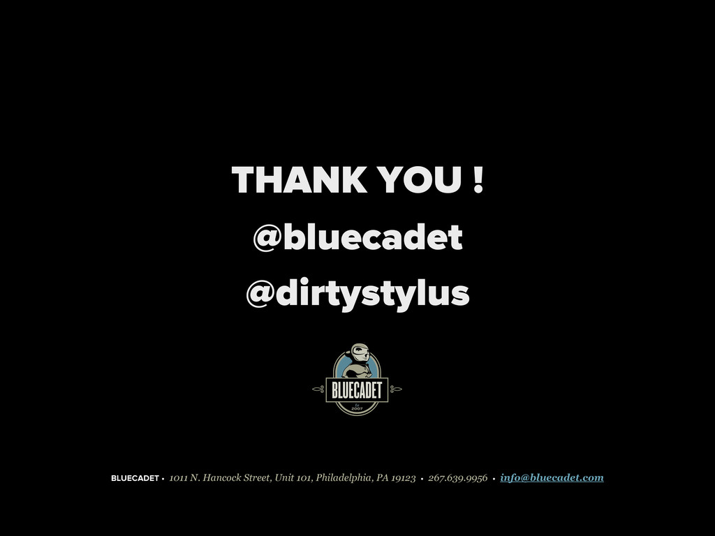 THANK YOU ! @bluecadet @dirtystylus BLUECADET •...