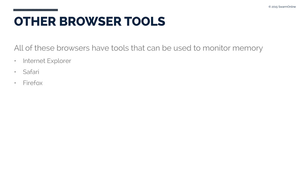 OTHER BROWSER TOOLS All of these browsers have ...