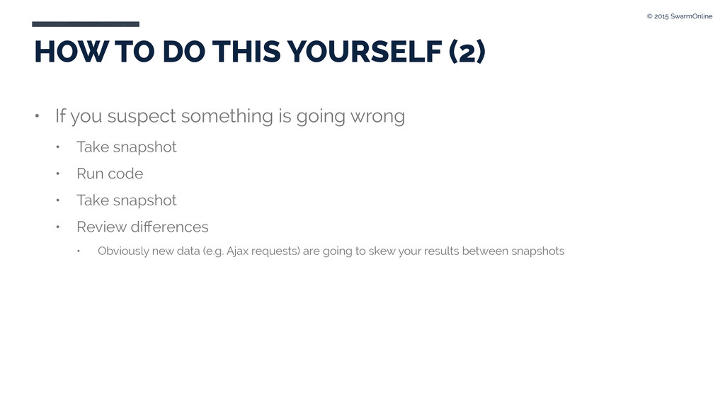 HOW TO DO THIS YOURSELF (2) • If you suspect so...