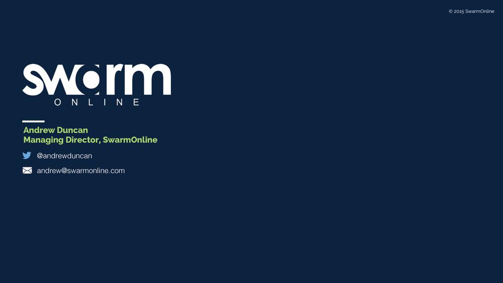 Andrew Duncan Managing Director, SwarmOnline @a...