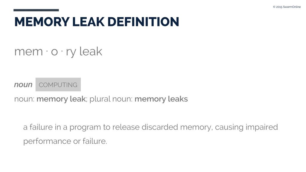 MEMORY LEAK DEFINITION mem . o . ry leak noun C...