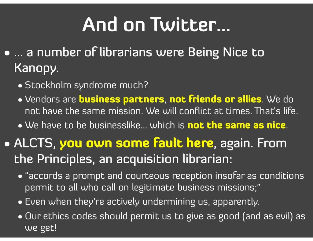 And on Twitter… • … a number of librarians were...