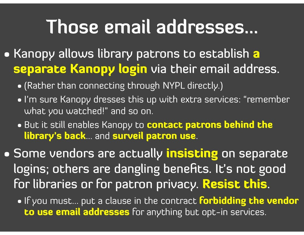 Those email addresses… • Kanopy allows library ...