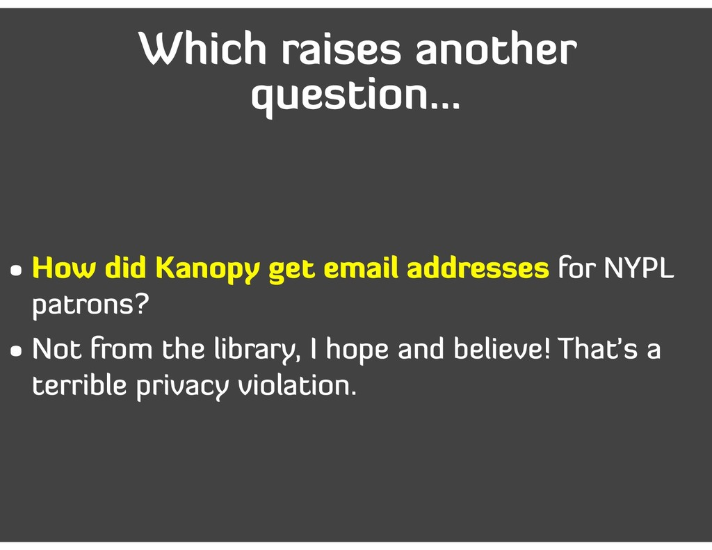 Which raises another question… • How did Kanopy...