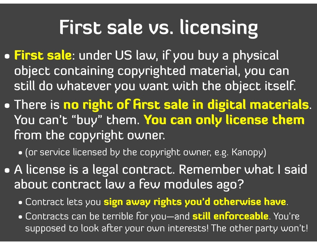 First sale vs. licensing • First sale: under US...
