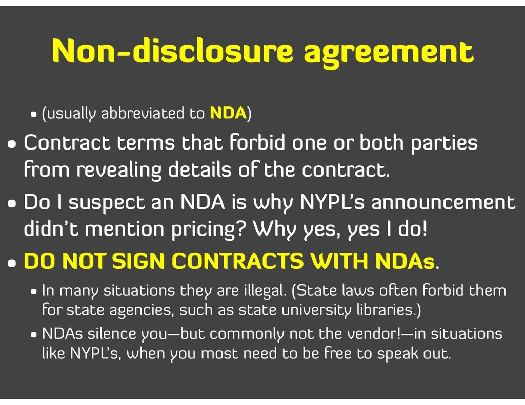 Non-disclosure agreement • (usually abbreviated...
