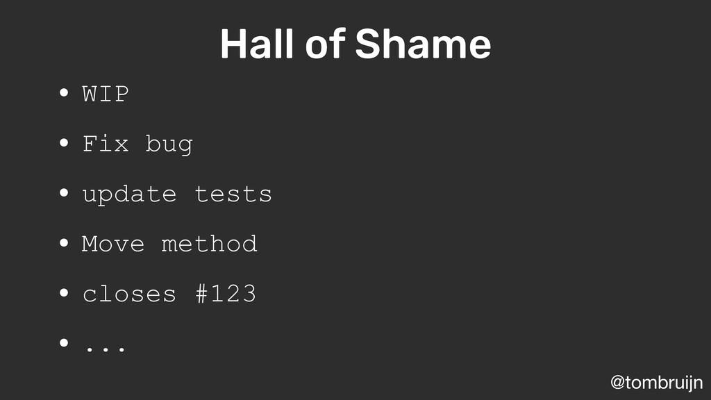 @tombruijn Hall of Shame • WIP • Fix bug • upda...