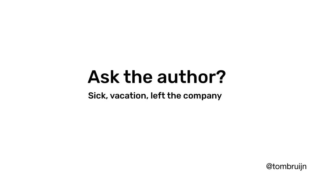 @tombruijn Ask the author? Sick, vacation, left...