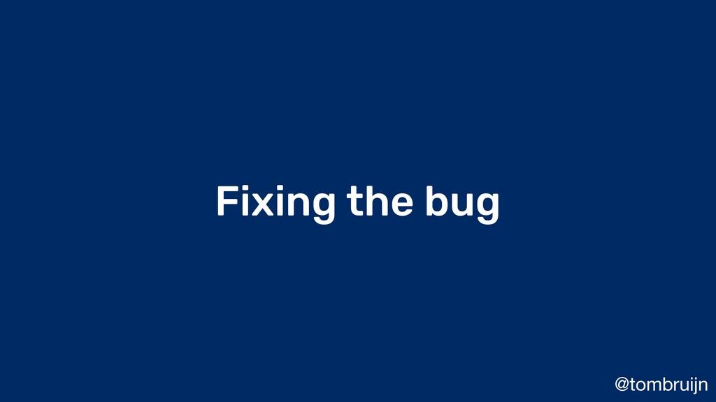 @tombruijn Fixing the bug