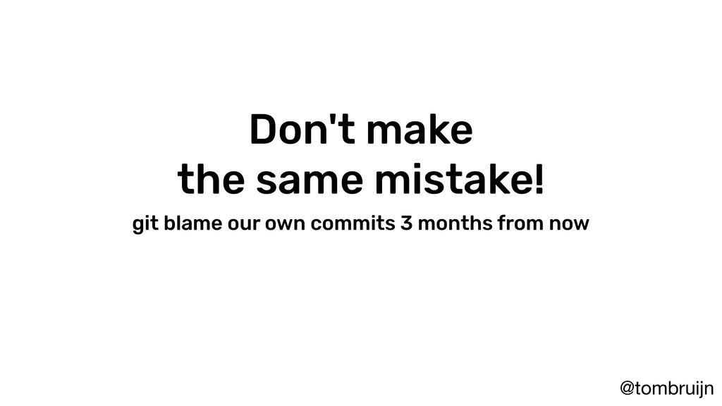 @tombruijn Don't make the same mistake! git bla...