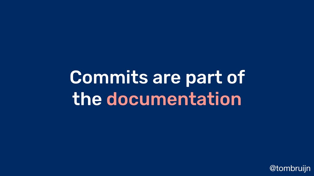 @tombruijn Commits are part of the documentation