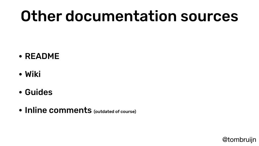 @tombruijn Other documentation sources • README...