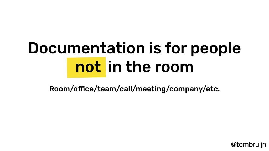@tombruijn Documentation is for people not in t...