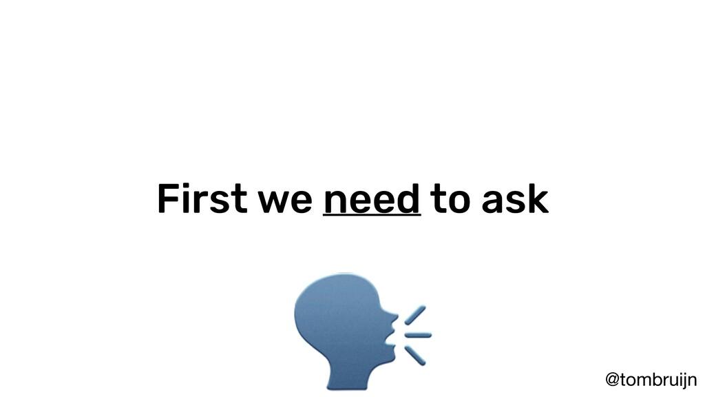 @tombruijn First we need to ask
