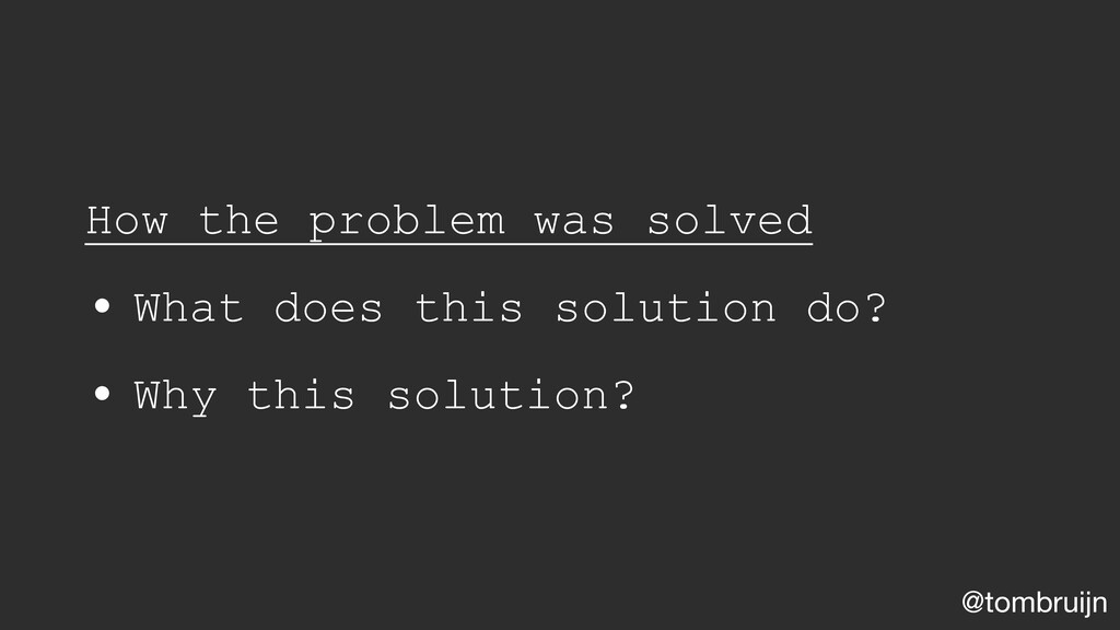 @tombruijn How the problem was solved • What do...