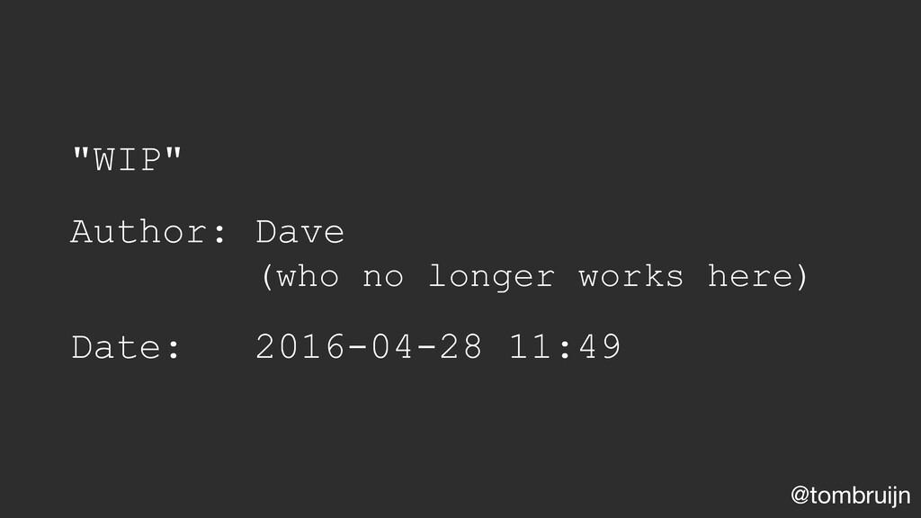"@tombruijn ""WIP"" Author: Dave (who no longer wo..."