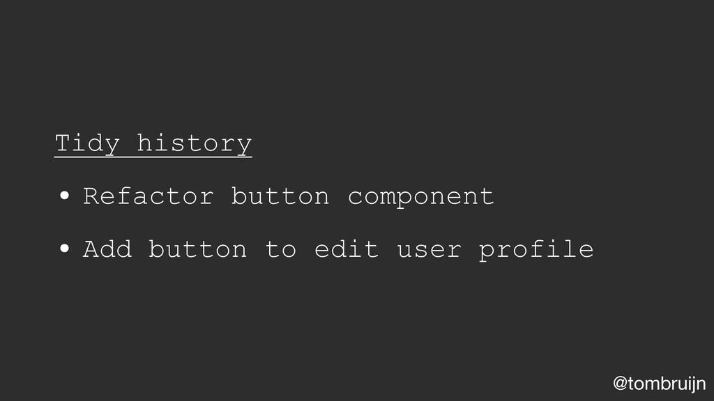 @tombruijn Tidy history • Refactor button compo...