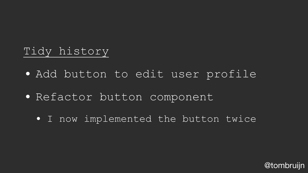 @tombruijn Tidy history • Add button to edit us...