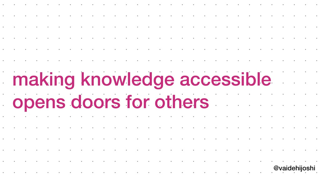 @vaidehijoshi making knowledge accessible opens ...