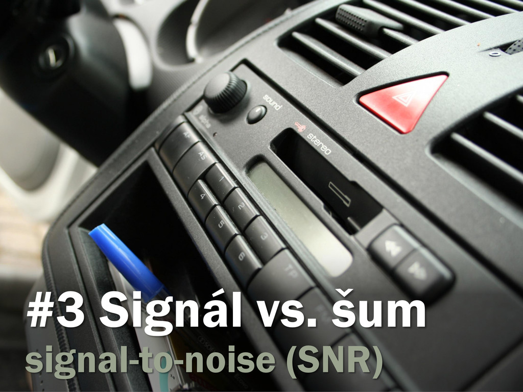 #3 Signál vs. šum signal-to-noise (SNR)