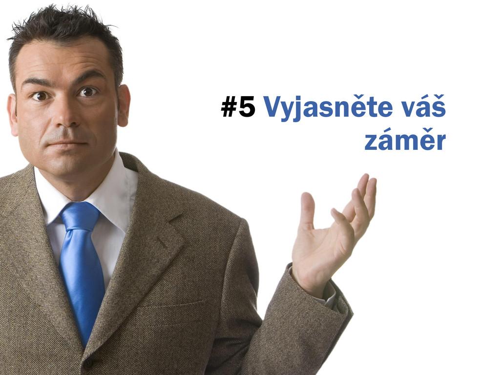 #5 Vyjasněte váš záměr